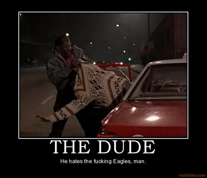 The-dude-dude-eagles-lebowski-demotivational-poster-1218667136