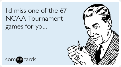 Ncaa-tournament-games-miss-one-sports-ecards-someecards_medium
