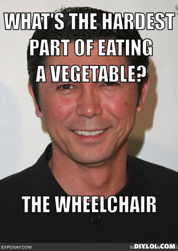 Offensive-joke-lou-diamond-meme-generator-what-s-the-hardest-part-of-eating-a-vegetable-the-wheelchair-b4262b_medium