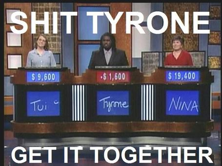 Shit-tyrone-get-it-together_medium