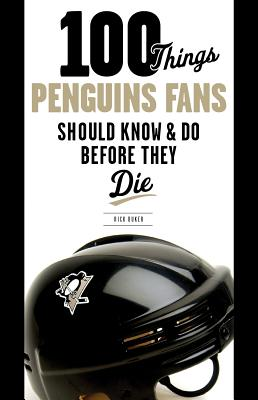 100-things-penguins-fans-should-know-do-before-they-die-buker-rick-9781600785955_medium