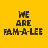 We-are-fam-a-lee